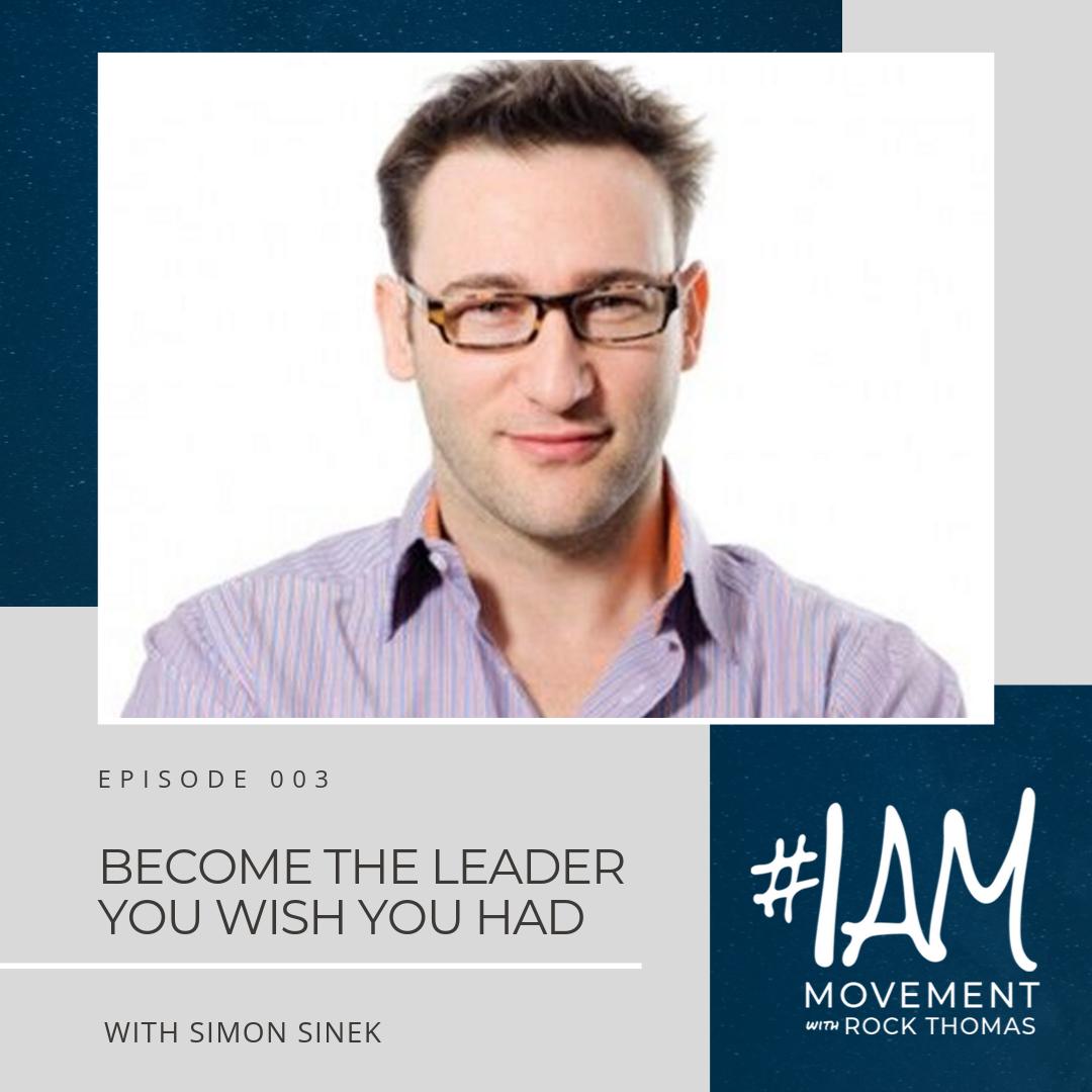 Simon Sinek #IAmMovement